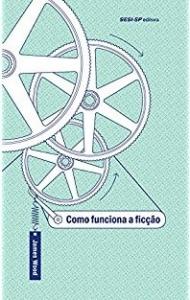 Capa do livro: Como funciona a ficção