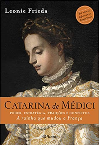 Capa do livro Catarina de Médici, de Leonie Frieda