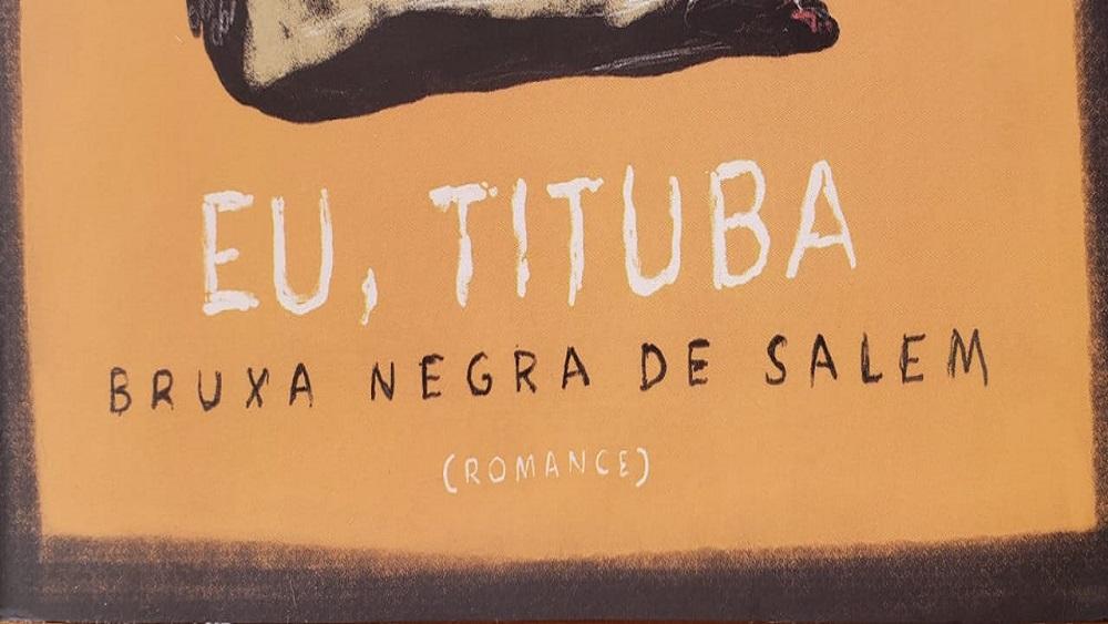 Capa do livro Eu, Tituba bruxa negra de Salem